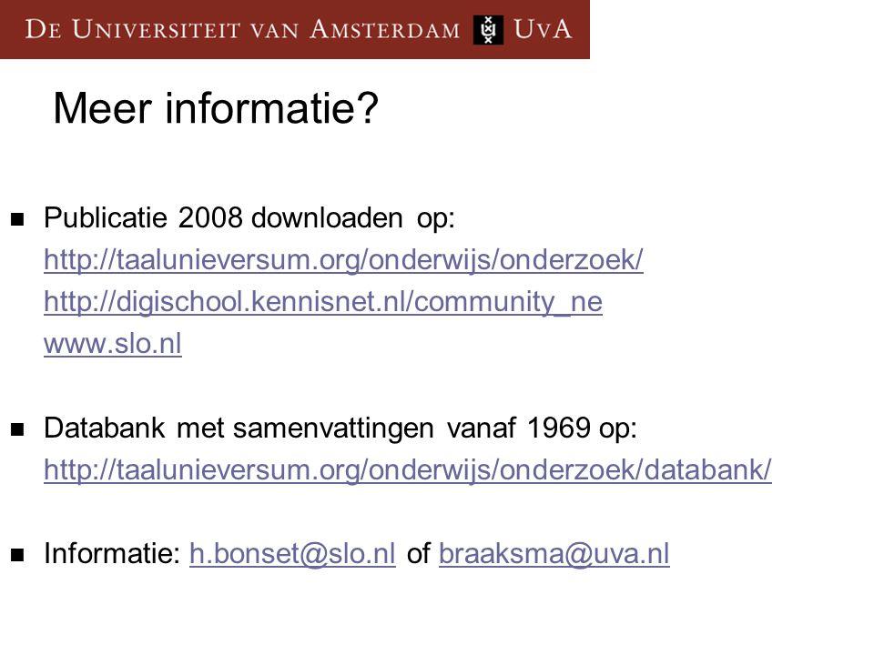 Meer informatie? Publicatie 2008 downloaden op: http://taalunieversum.org/onderwijs/onderzoek/ http://digischool.kennisnet.nl/community_ne www.slo.nl