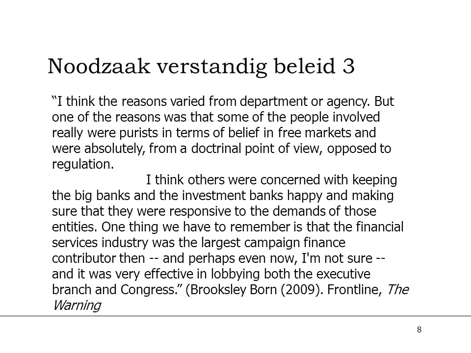 "8 Noodzaak verstandig beleid 3 ""I think the reasons varied from department or agency. But one of the reasons was that some of the people involved real"