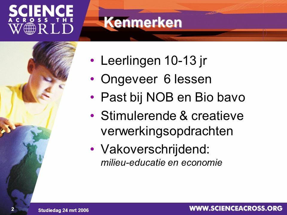 2 Kenmerken Leerlingen 10-13 jr Ongeveer 6 lessen Past bij NOB en Bio bavo Stimulerende & creatieve verwerkingsopdrachten Vakoverschrijdend: milieu-ed