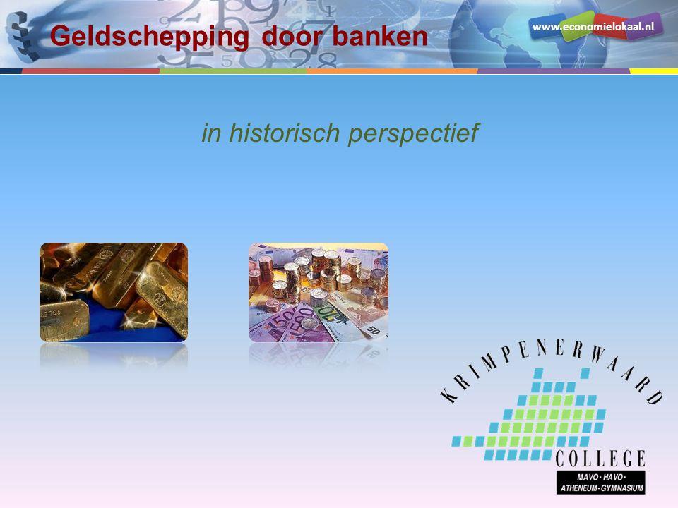 www.economielokaal.nl Een stukje geschiedenis In de middeleeuwen werden gouden munten in bewaring gegeven bij een goudsmid.