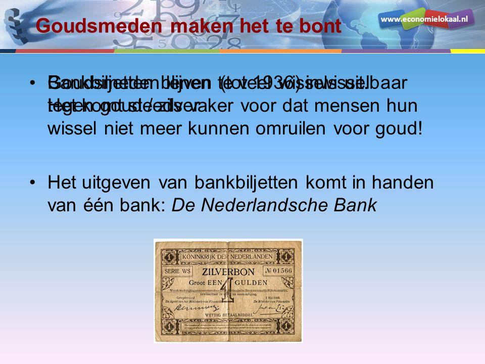 www.economielokaal.nl Goudsmeden maken het te bont Goudsmeden lenen te veel wissels uit. Het komt steeds vaker voor dat mensen hun wissel niet meer ku
