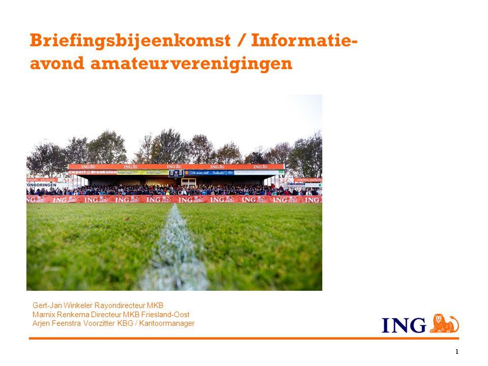 Briefingsbijeenkomst / Informatie- avond amateurverenigingen 1 Gert-Jan Winkeler Rayondirecteur MKB Marnix Renkema Directeur MKB Friesland-Oost Arjen