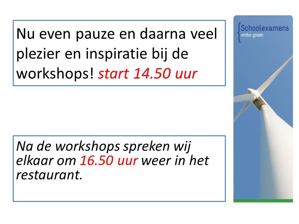 Nu even pauze en daarna veel plezier en inspiratie bij de workshops! start 14.50 uur Na de workshops spreken wij elkaar om 16.50 uur weer in het resta