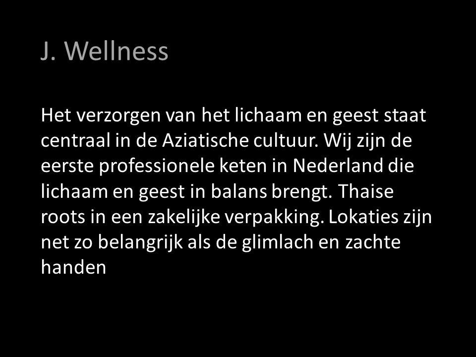 J. Wellness Het verzorgen van het lichaam en geest staat centraal in de Aziatische cultuur.