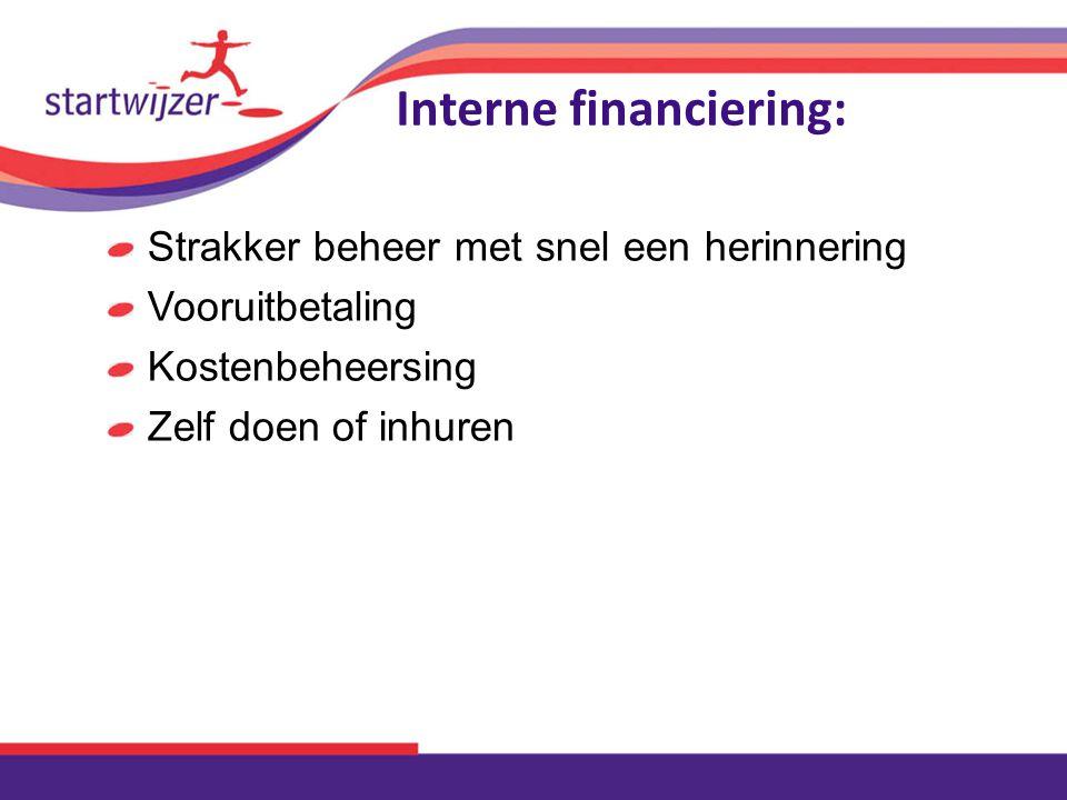 Interne financiering: Strakker beheer met snel een herinnering Vooruitbetaling Kostenbeheersing Zelf doen of inhuren