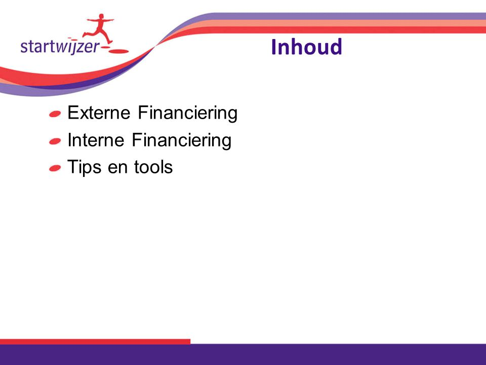 Inhoud Externe Financiering Interne Financiering Tips en tools