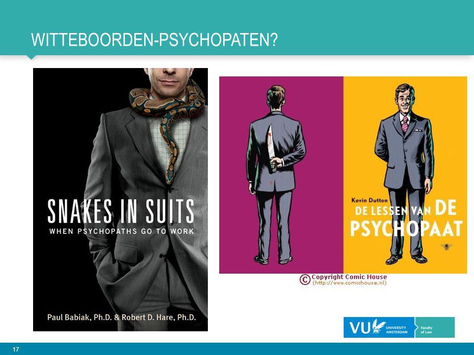 17 WITTEBOORDEN-PSYCHOPATEN?