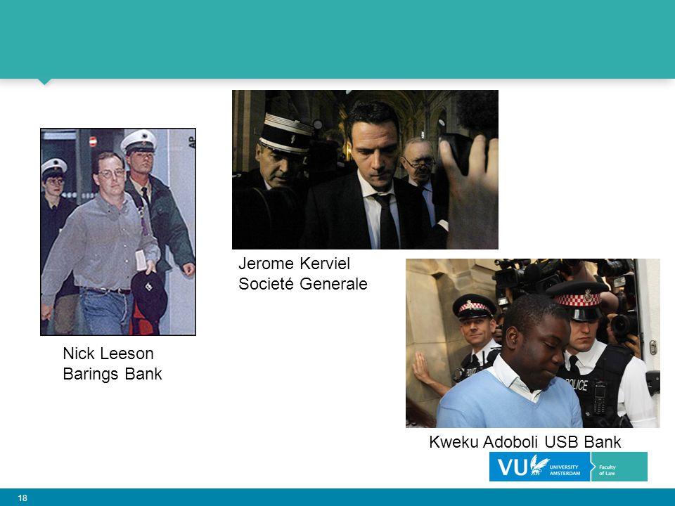 18 Nick Leeson Barings Bank Jerome Kerviel Societé Generale Kweku Adoboli USB Bank