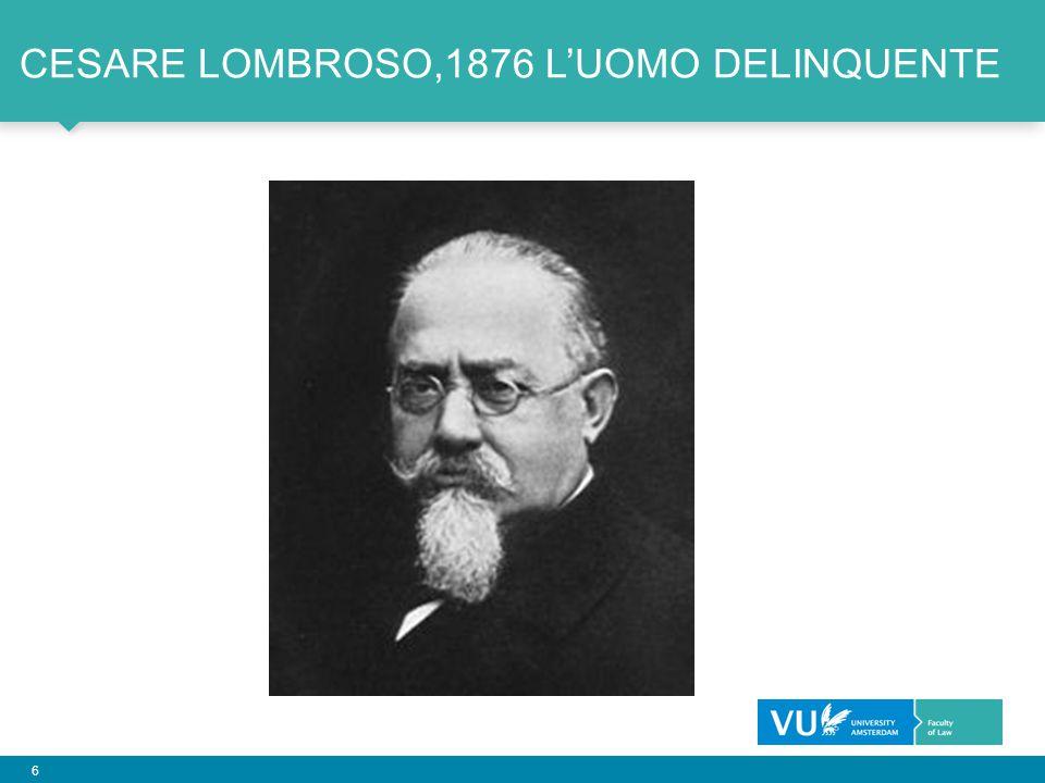 6 CESARE LOMBROSO,1876 L'UOMO DELINQUENTE
