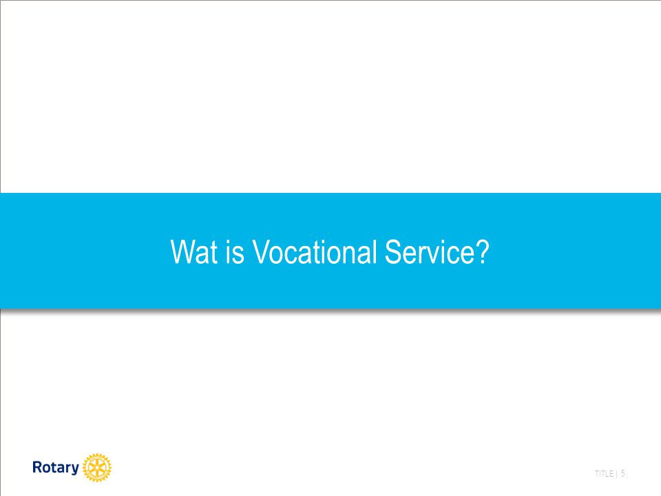 TITLE | 5 Wat is Vocational Service