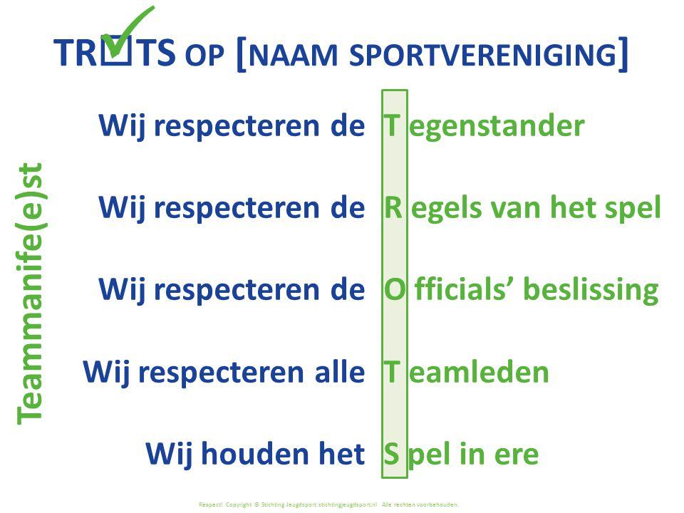 Respect! Copyright © Stichting Jeugdsport stichtingjeugdsport.nl Alle rechten voorbehouden. T egenstander R egels van het spel O fficials' beslissing