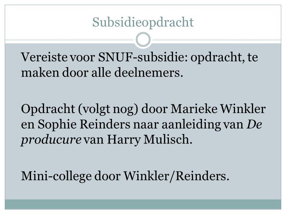Subsidieopdracht Vereiste voor SNUF-subsidie: opdracht, te maken door alle deelnemers.