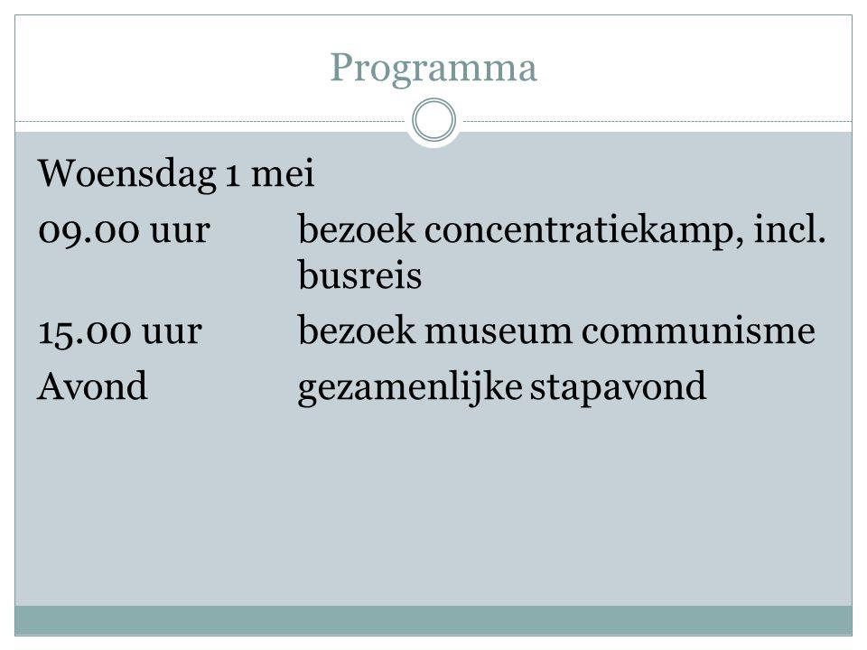 Programma Woensdag 1 mei 09.00 uurbezoek concentratiekamp, incl.
