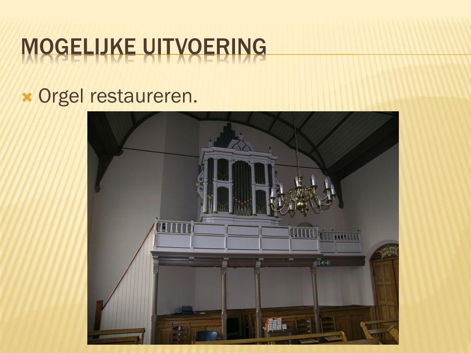  Orgel restaureren.