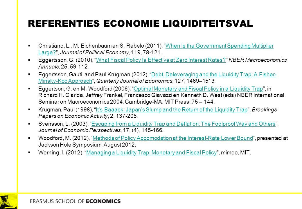 "REFERENTIES ECONOMIE LIQUIDITEITSVAL  Christiano, L., M. Eichenbaum en S. Rebelo (2011), ""When Is the Government Spending Multiplier Large?"", Journal"