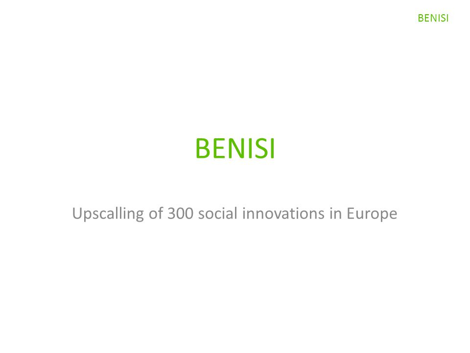 Upscalling of 300 social innovations in Europe BENISI