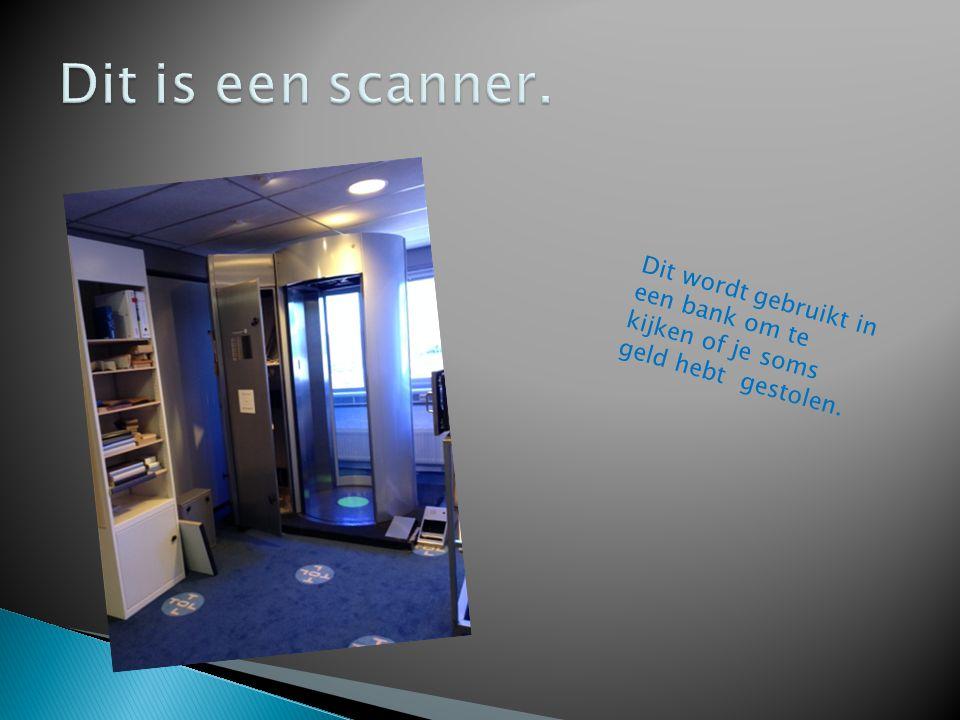 Dit wordt gebruikt in een bank om te kijken of je soms geld hebt gestolen.