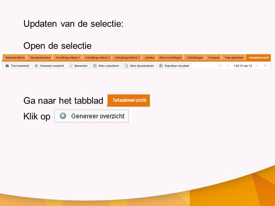 Updaten van de selectie: Open de selectie Ga naar het tabblad Klik op