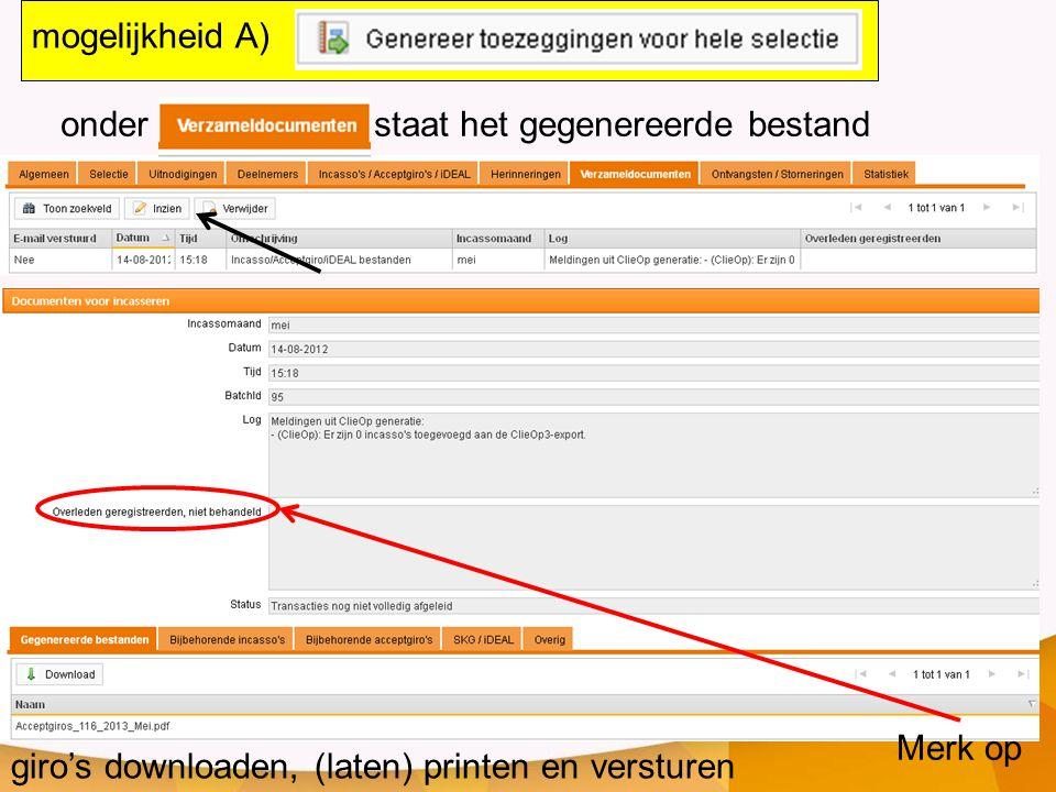 onder staat het gegenereerde bestand giro's downloaden, (laten) printen en versturen Merk op mogelijkheid A)