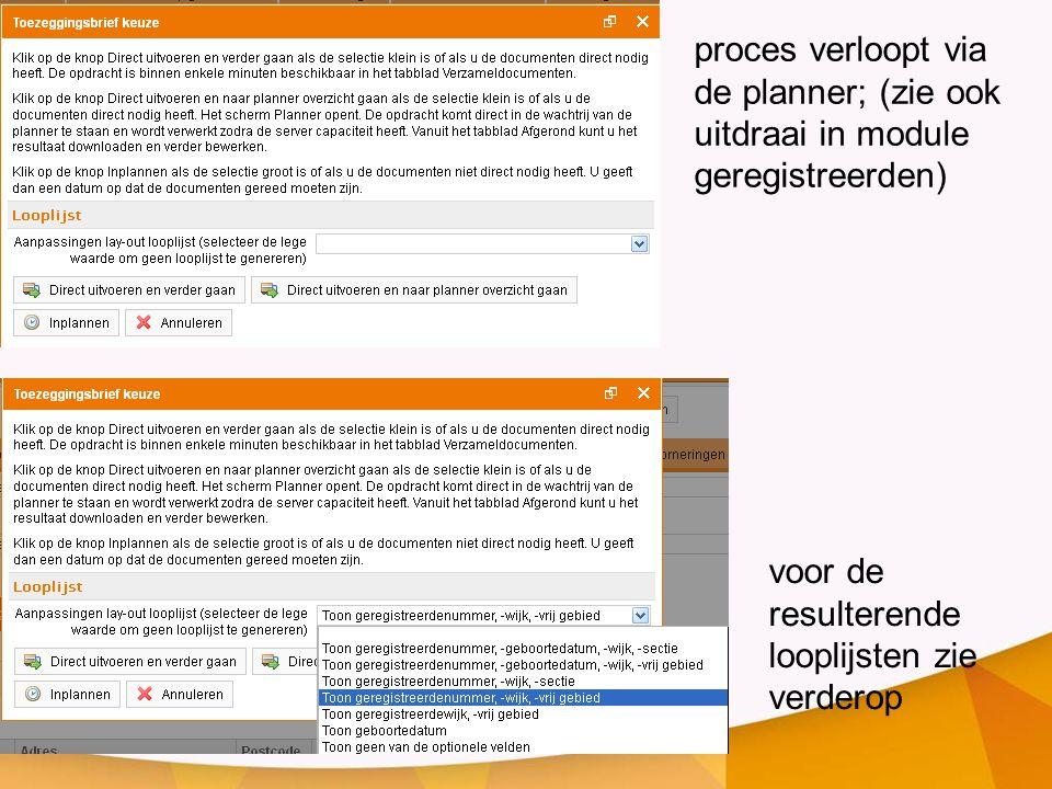 proces verloopt via de planner; (zie ook uitdraai in module geregistreerden) voor de resulterende looplijsten zie verderop