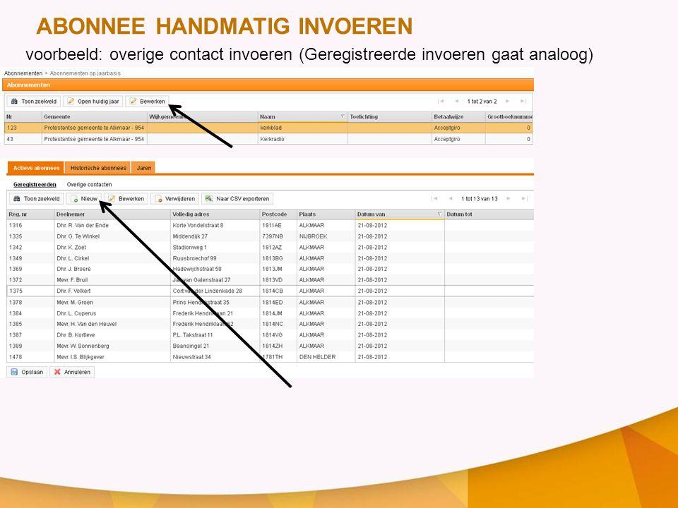 voorbeeld: overige contact invoeren (Geregistreerde invoeren gaat analoog) ABONNEE HANDMATIG INVOEREN