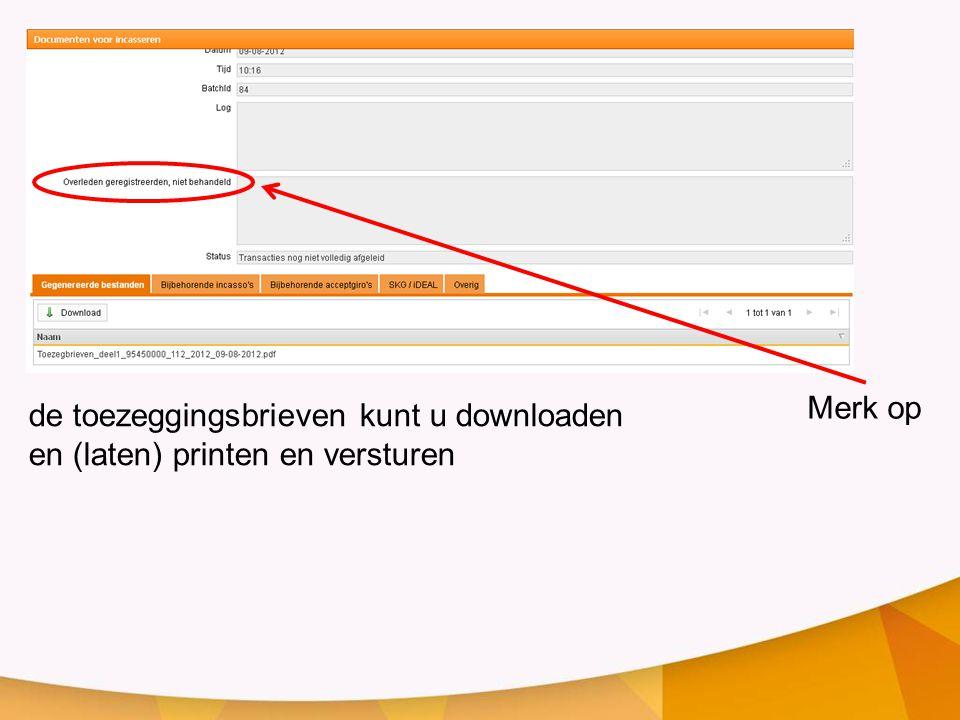 de toezeggingsbrieven kunt u downloaden en (laten) printen en versturen Merk op