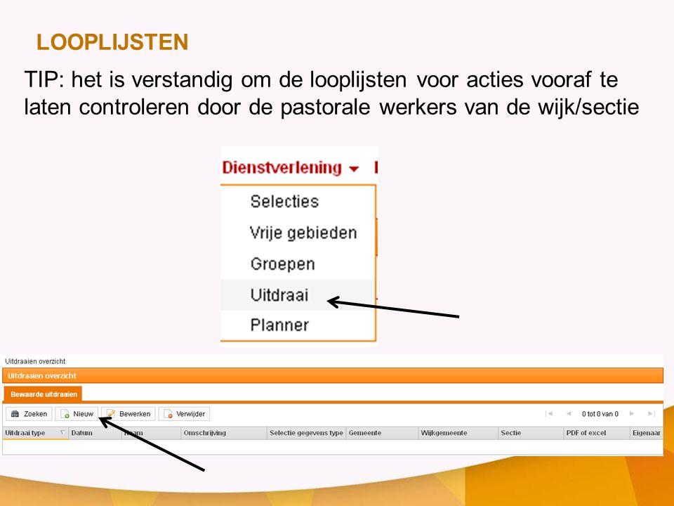 TIP: het is verstandig om de looplijsten voor acties vooraf te laten controleren door de pastorale werkers van de wijk/sectie