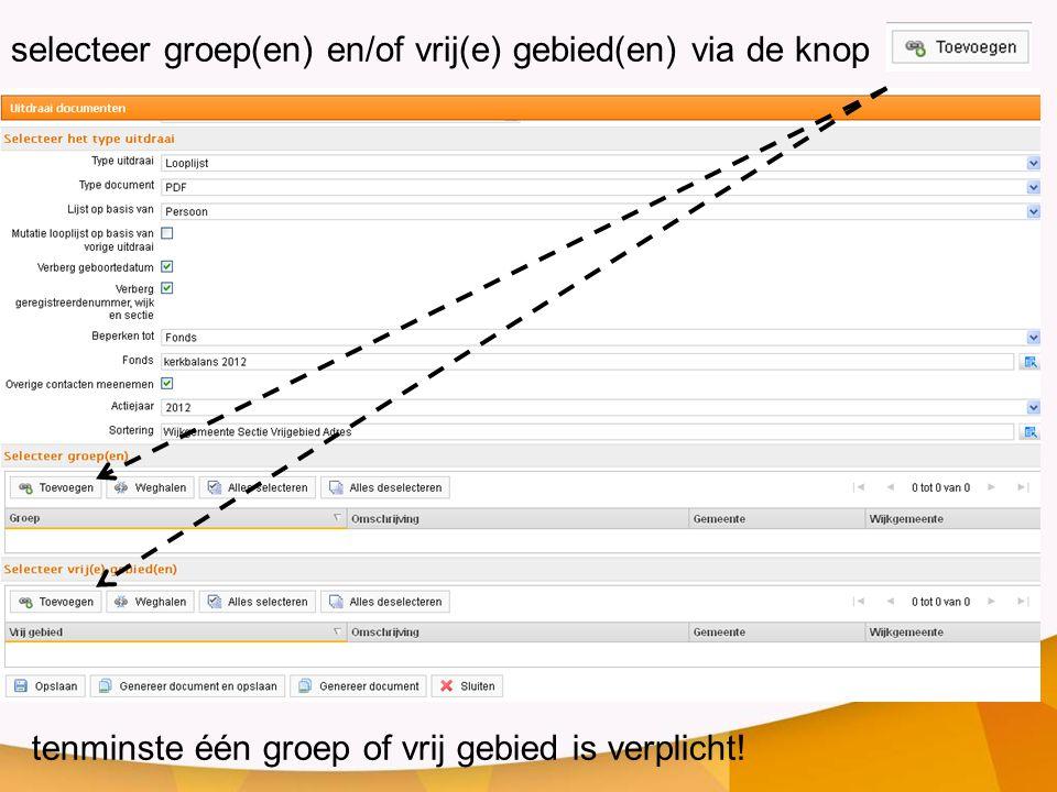 selecteer groep(en) en/of vrij(e) gebied(en) via de knop tenminste één groep of vrij gebied is verplicht!