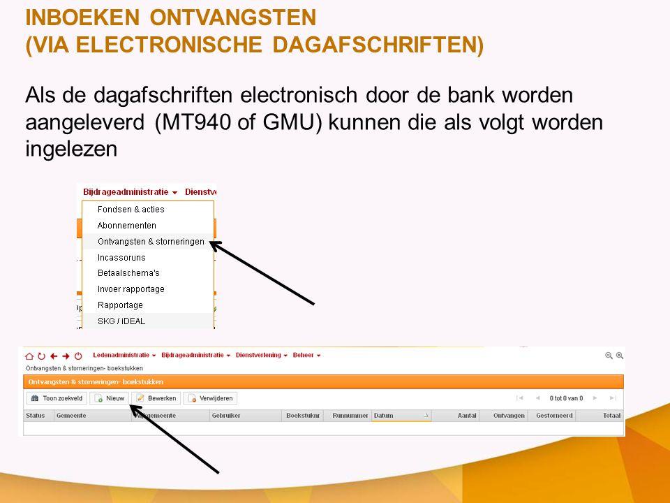 INBOEKEN ONTVANGSTEN (VIA ELECTRONISCHE DAGAFSCHRIFTEN) Als de dagafschriften electronisch door de bank worden aangeleverd (MT940 of GMU) kunnen die als volgt worden ingelezen