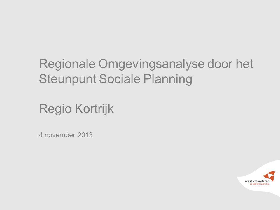 2 Regionale Omgevingsanalyse door het Steunpunt Sociale Planning Regio Kortrijk 4 november 2013