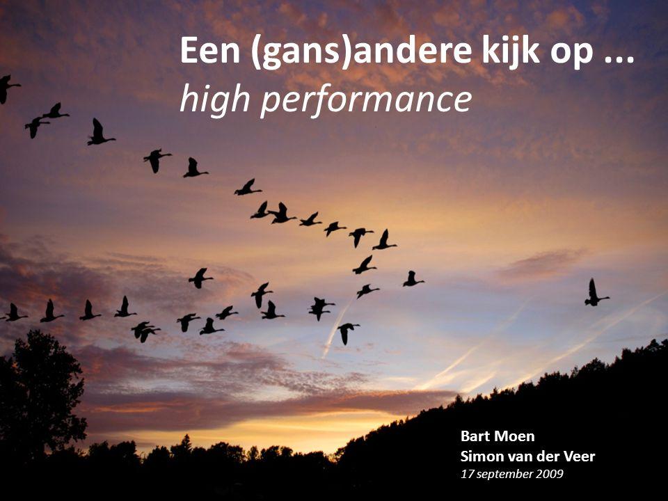Bart Moen Simon van der Veer 17 september 2009 Een (gans)andere kijk op... high performance