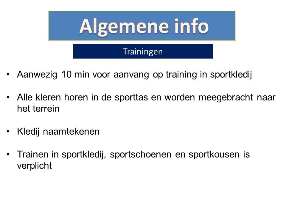 Aanwezig 10 min voor aanvang op training in sportkledij Alle kleren horen in de sporttas en worden meegebracht naar het terrein Kledij naamtekenen Tra