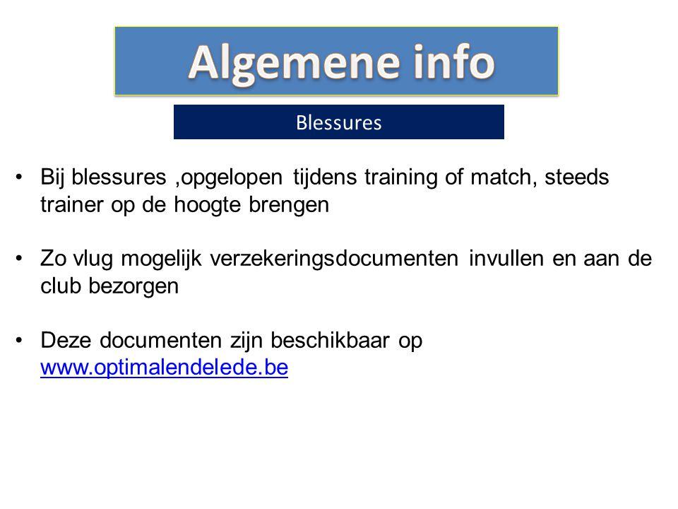 Bij blessures,opgelopen tijdens training of match, steeds trainer op de hoogte brengen Zo vlug mogelijk verzekeringsdocumenten invullen en aan de club
