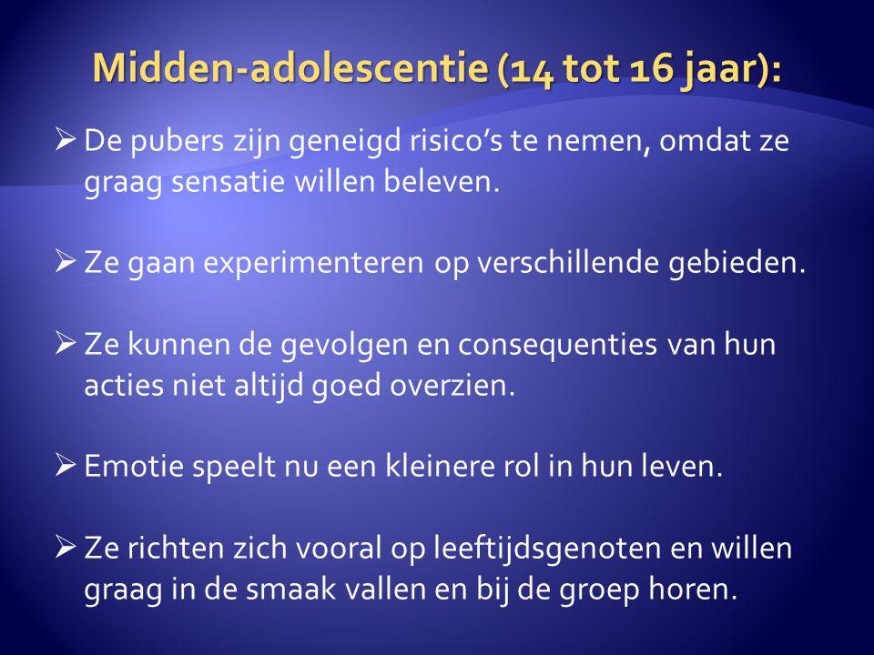 Vroege adolescentie (10 tot 14 jaar) :  De invloed van hormonen is erg groot.  De emoties hebben de overhand boven het rationeel nadenken.  Directe