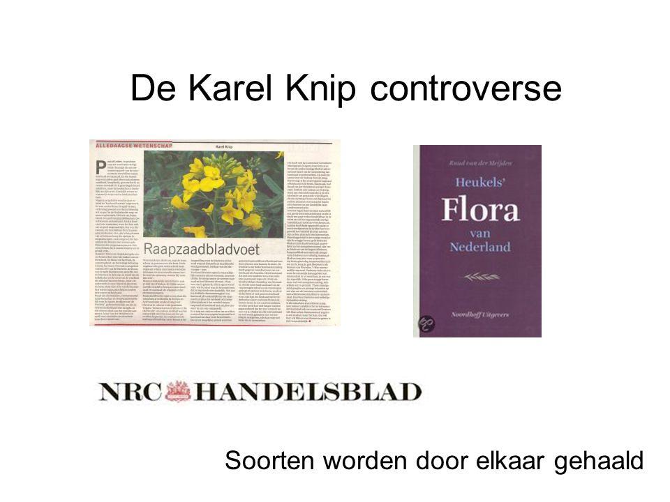 De Karel Knip controverse Soorten worden door elkaar gehaald