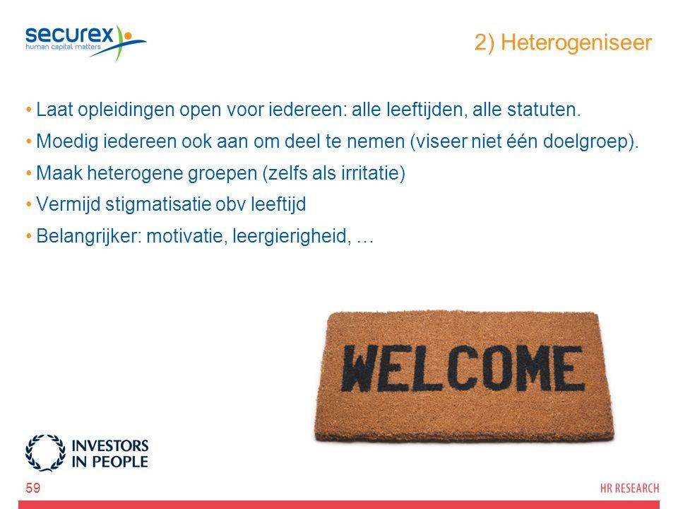 2) Heterogeniseer Laat opleidingen open voor iedereen: alle leeftijden, alle statuten.