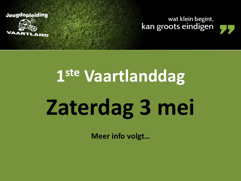 1 ste Vaartlanddag Zaterdag 3 mei Meer info volgt…