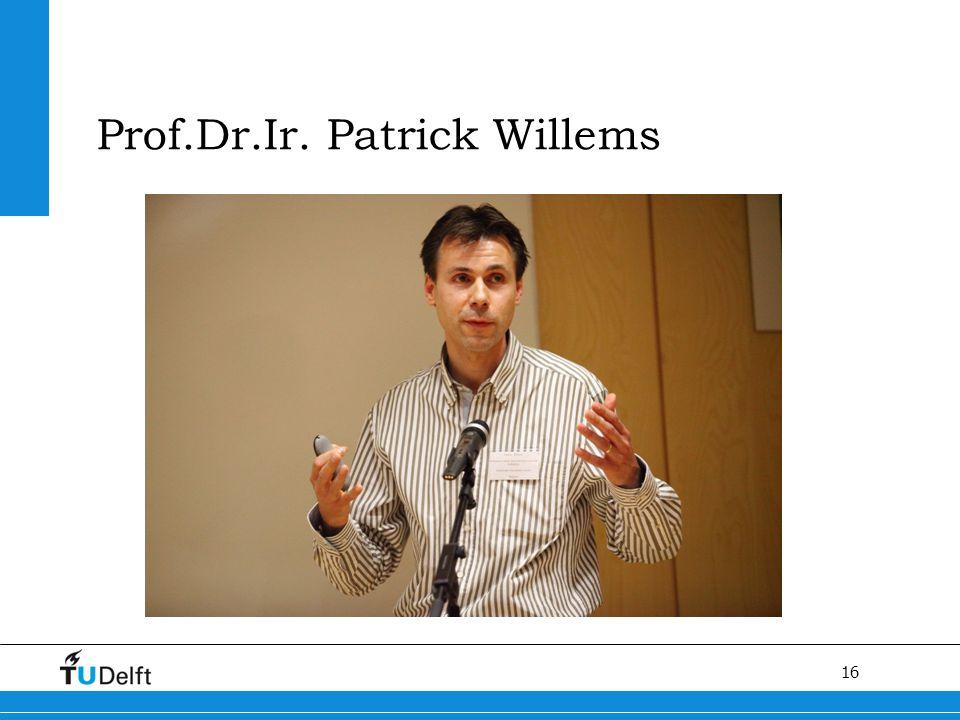 16 Prof.Dr.Ir. Patrick Willems