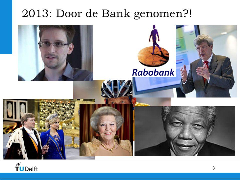 3 2013: Door de Bank genomen?!