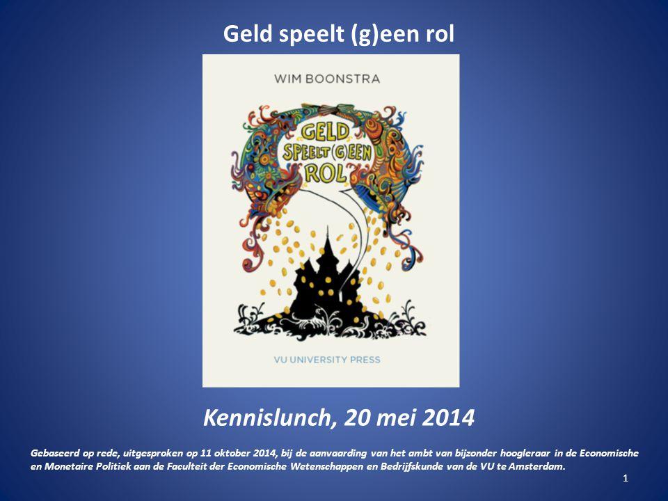 Kennislunch, 20 mei 2014 Gebaseerd op rede, uitgesproken op 11 oktober 2014, bij de aanvaarding van het ambt van bijzonder hoogleraar in de Economische en Monetaire Politiek aan de Faculteit der Economische Wetenschappen en Bedrijfskunde van de VU te Amsterdam.