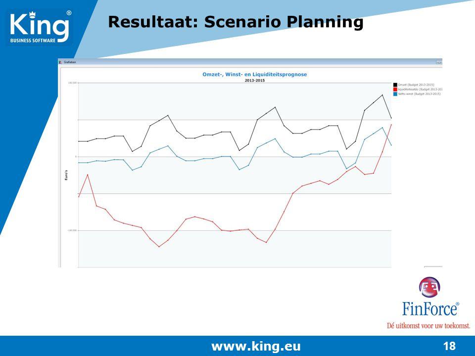 www.king.eu 18 Resultaat: Scenario Planning