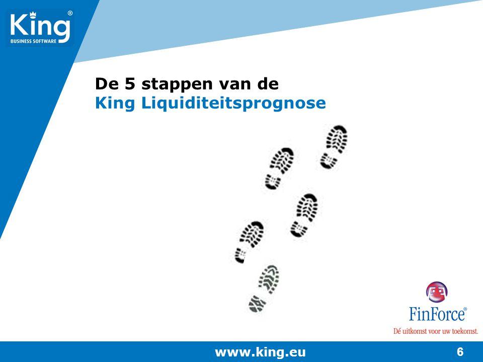 www.king.eu 6 De 5 stappen van de King Liquiditeitsprognose