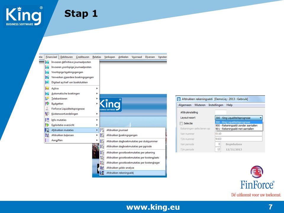 www.king.eu 7 Stap 1