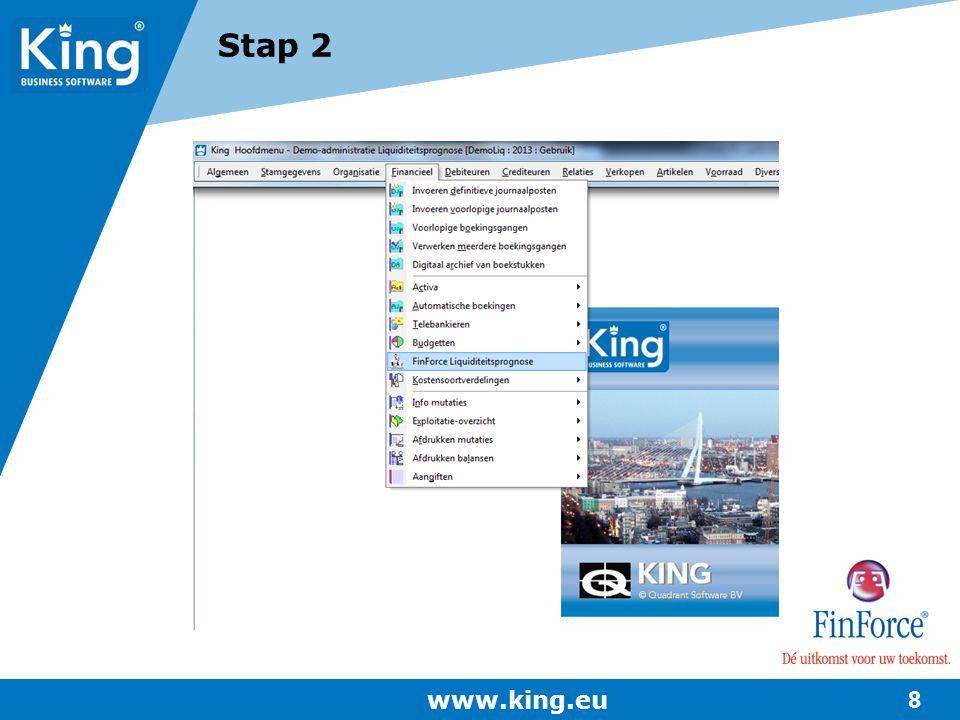 www.king.eu 8 Stap 2