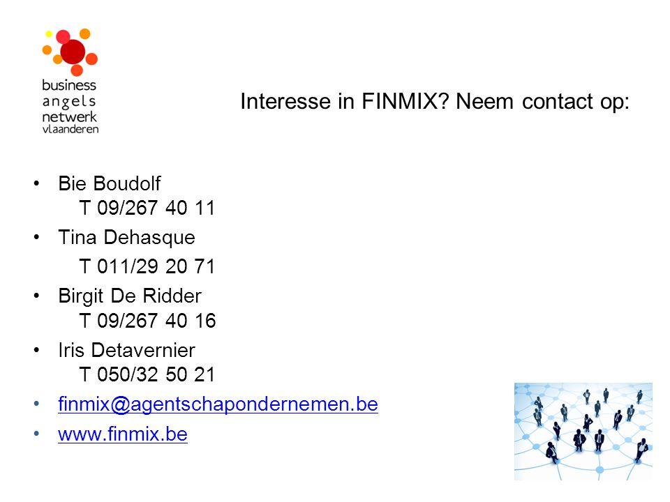 Interesse in FINMIX? Neem contact op: Bie Boudolf T 09/267 40 11 Tina Dehasque T 011/29 20 71 Birgit De Ridder T 09/267 40 16 Iris Detavernier T 050/3