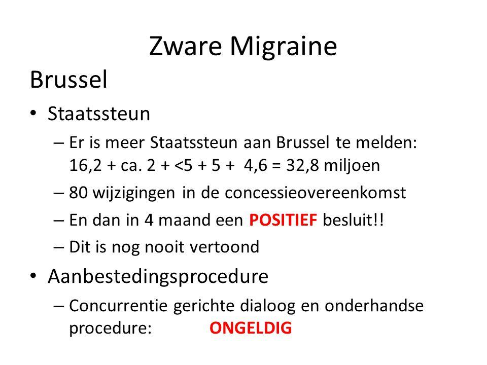 Zware Migraine Brussel Staatssteun – Er is meer Staatssteun aan Brussel te melden: 16,2 + ca.