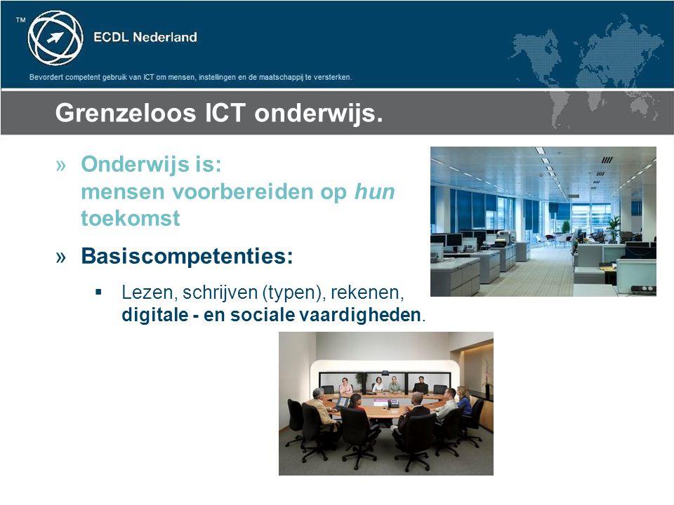 Grenzeloos ICT onderwijs. »Onderwijs is: mensen voorbereiden op hun toekomst »Basiscompetenties:  Lezen, schrijven (typen), rekenen, digitale - en so