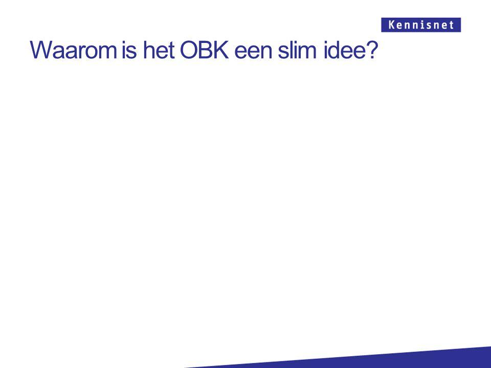 Waarom is het OBK een slim idee?