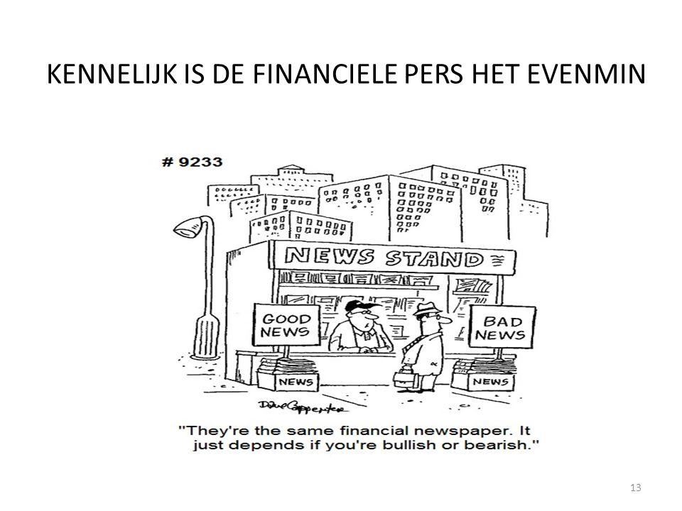 KENNELIJK IS DE FINANCIELE PERS HET EVENMIN 13