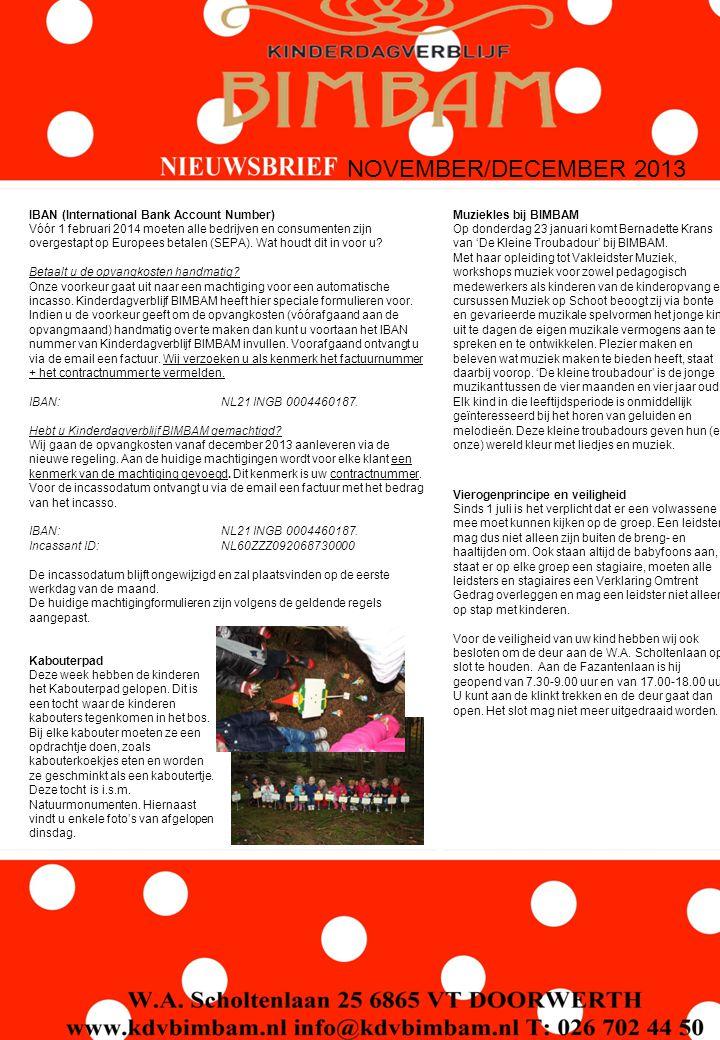 NOVEMBER/DECEMBER 2013 IBAN (International Bank Account Number) Vóór 1 februari 2014 moeten alle bedrijven en consumenten zijn overgestapt op Europees betalen (SEPA).